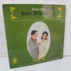 Discos de vinilo: AMADEO VIVES. DOÑA FRANCISQUITA. 2 DISCOS. LP VINILO. ZARZUELA . HISPAVOX 1963. VER FOTOGRAFIAS. Lote 96631571