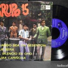 Discos de vinilo: GRUPO 15 CUANDO SEA UN SESENTON + 3 EP SPAIN 1967 PDELUXE . Lote 96669119