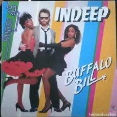 Discos de vinil: INDEEP - BUFFALO BILL - SOUND OF NEW YORK - M. 45.507 S. SPAIN. Lote 96673047