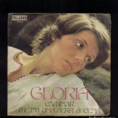 Discos de vinilo: GLORIA 45RPM CAMINAR - METTI UNA SERA A CENA. Lote 96743015