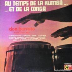 Discos de vinilo: DON BARRETO ET SES CUBAN BOYS - AU TEMPS DE LA RUMBA ET DE LA CONGA . LP . 1972 FRANCIA. Lote 96761747