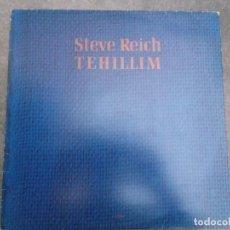 Discos de vinilo: STEVE REICH TEHILLIM 1982 ECM EDICION ESPAÑOLA NUEVOS MEDIOS. Lote 96796983