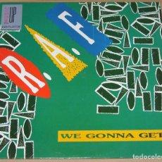 Discos de vinilo: R.A.F. - WE GONNA GET - MAXI MAX MUSIC. Lote 96812031
