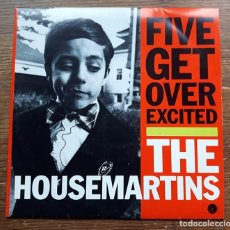 Discos de vinilo: THE HOUSEMARTINS.- SINGLE1987.-FIVE GET OVER EXCITED / REBEL WITHOUT THE AIRPLAY. Lote 96869215