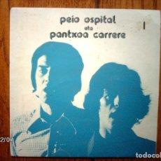 Discos de vinilo: PEIO OSPITAL ETA PANTXOA CARRERE -1 - GALERENIANOAREN KANTUA + BATASUNA + URTXINTXAK. Lote 96899451