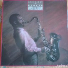 Discos de vinilo: LP - GROVER WASHINGTON JR - ANTHOLOGY (SPAIN, ELEKTRA RECORDS 1985). Lote 96924303