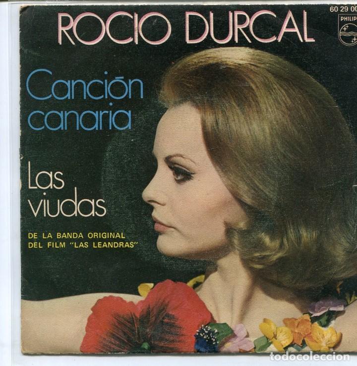ROCIO DURCAL (BSO LAS LEANDRAS) / CANCION CANARIA / LAS VIUDAS (SINGLE 1970) (Música - Discos - Singles Vinilo - Bandas Sonoras y Actores)