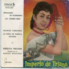 Discos de vinilo: IMPERIO DE TRIANA / SEVILLANAS DE FILIGRANAS + 3 (EP 1960). Lote 97024059