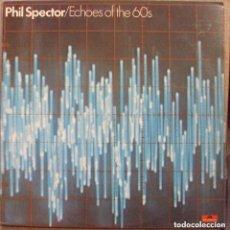 Discos de vinilo: PHIL SPECTOR - ECHOES OF THE 60´S - SOUL: RONETTES, CRYSTALS... - POLYDOR ESPAÑA 1982. Lote 97047199