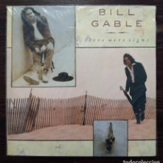 Discos de vinilo: LP BILL GABLE - THERE WERE SIGNS - BMG ARIOLA 1989.. Lote 97078711