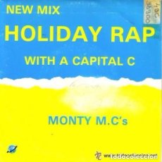 Discos de vinilo: MONTY M.C. 'S - HOLIDAY RAP WITH A CAPITAL C - SINGLE SPAIN 1986. Lote 97095783