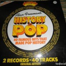 Discos de vinilo: ALAN FREEMAN´S HISTORY OF POP DOBLE LP - EDICION FRANCESA - ARCADE 1974 - GATEFOLD COVER -. Lote 97146367