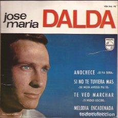 Discos de vinilo: EP- JOSE MARIA DALDA ANOCHECE PHILIPS 436366 SPAIN 1965. Lote 97147603