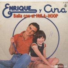 Discos de vinilo: ENRIQUE Y ANA_BAILA CON EL HULA-HOOP_VIEJO Y SESENTON_7'' SPAIN SINGLE_1979. Lote 97148735