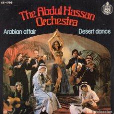 Discos de vinilo: ABDUL HASSAN ORCHESTRA, SG, ARABIAN AFFAIR + 1, AÑO 1978. Lote 97182171
