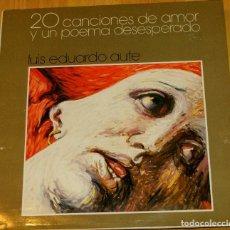 Discos de vinilo: 20 CANCIONES DE AMOR Y UN POEMA DESESPERADO. LUIS EDUARDO AUTE. DOBLE LP. Lote 97195907
