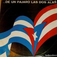 Discos de vinilo: DE UN PAJARO LAS DOS ALAS. CONFERENCIA DE SOLIDARIDAD CON INDEPENDENCIA PUERTO RICO. LA HABANA 1975. Lote 97204795