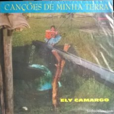 Discos de vinilo: ELY CAMARGO. CANÇOES DE MINHA TERRA. CHANTECLER, BRASIL 1962 LP. Lote 97238943