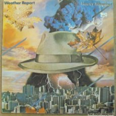 Discos de vinilo: WEATHER REPORT - HEAVY WEATHER - CBS ESPAÑA 1983 . Lote 97265031