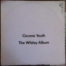 Discos de vinilo: CICCONE YOUTH - THE WHITEY ALBUM - LP - BLAST FIRST/GASA 1989 EDICIÓN ESPAÑOLA. Lote 97295379