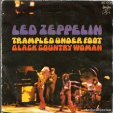 Discos de vinilo: SG LED ZEPPELIN : TRAMPLED UNDER FOOT + BLACK COUNTRY WOMAN . Lote 97314363