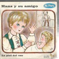 Discos de vinilo - SG FESTIVAL : HANS Y SU AMIGO + LA PIEL DEL OSO - 97314615