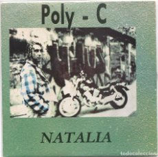 Discos de vinilo: POLY - C / NATALIA (3 VERSIONES) SINGLE 1991. Lote 97346959