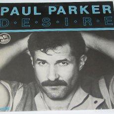 Discos de vinilo: PAUL PARKER, DESIRE - MAXI-SINGLE ITALO-DISCO - SPAIN 1984. Lote 105565098