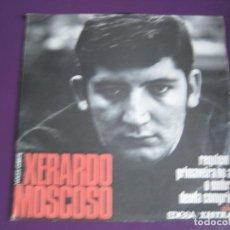 Discos de vinilo: XERARDO MOSCOSO EP EDIGSA XISTRAL 1968 REQUIEM/ PRIMAVEIRA NO AR +2 NUEVO FOLK GALICIA - . Lote 97407607