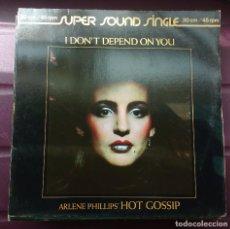 Discos de vinilo: ARLENE PHILLIPS HOT GOSSIP – I DON'T DEPEND ON YOU. Lote 97420343