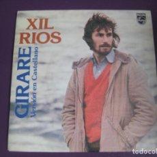 Discos de vinilo: XIL RIOS SG PHILIPS 1980 GIRARE (XIRAREI)/ MAR ADENTRO (MAR ADIANTE) - (EN CASTELLANO) FOLK. Lote 97427603