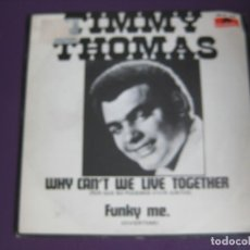 Discos de vinilo - TIMMY THOMAS Sg POLYDOR why can't we live together/ funky me FUNK SOUL - 97428667
