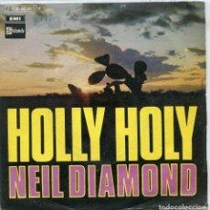 Discos de vinilo: NEIL DIAMOND / HOLLY HOLY / HURTIN' YOU DON'T COME EASY (SINGLE PROMO 1969). Lote 97455783
