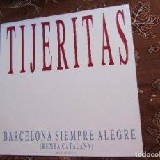 Discos de vinilo: TIJERITAS- MAXI-SINGLE DE VINILO- TITULO BARCELONA SIEMPRE ALEGRE- RUMBA CATALANA-2 TEMAS- DEL 88. Lote 97456411