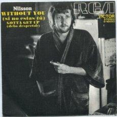 Discos de vinilo: NILSSON / WITHOUT YOU / GOTTA GET UP (SINGLE 1984). Lote 97456711