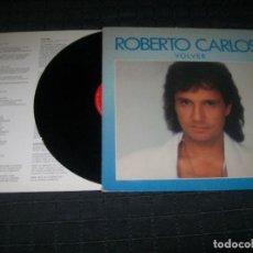 Discos de vinilo: ROBERTO CARLOS - VOLVER - LP DE 1988 LP CON LETRAS - CBS - BUEN ESTADO. Lote 97456943