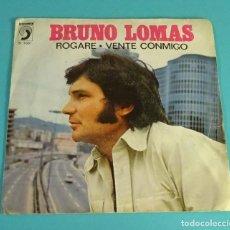 Discos de vinilo: BRUNO LOMAS. ROGARE - VENTE CONMIGO. DISCOPHON. 1975. Lote 97488563