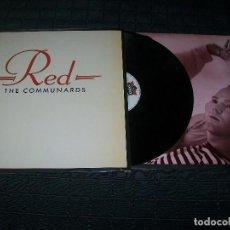 Discos de vinilo: THE COMMUNARDS - RED - LP DE 1987 CON LETRAS - EDICION CARPETA BLANCA - CON LETRAS .. Lote 97511971