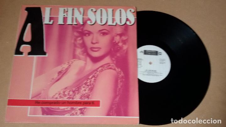 AL FIN SOLOS - HE COMPRADO UN HOMBRE PARA TI (MAXI-SINGLE) (Música - Discos de Vinilo - Maxi Singles - Grupos Españoles de los 70 y 80)