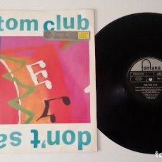 Discos de vinilo: TOM TOM CLUB - DON'T SAY NO . Lote 97525423
