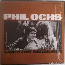 Discos de vinilo: SINGS FOR BROADSIDE - PHIL OCHS - LP FOLKWAYS/DIAL 1983 EDICIÓN ESPAÑOLA. Lote 97538275
