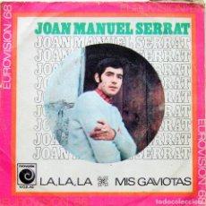 Discos de vinilo: JOAN MANEL SERRAT LA,LA,LA SINGLE 45 RPM NOVOLA-EUROVISION 1968. Lote 97539943