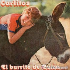 Discos de vinilo: CARLITOS - EL BURRITO DE BELEN - ENSEÑAME A CANTAR - SINGLE ESPAÑOL 1977. Lote 97569099