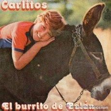 Discos de vinilo: CARLITOS - EL BURRITO DE BELEN - ENSEÑAME A CANTAR - SINGLE ESPAÑOL 1977. Lote 97569975