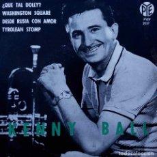 Discos de vinilo: KENNY BALL. ¿QUE TAL DOLLY?. + 3 CANCIONES. EP ESPAÑA.. Lote 97587275