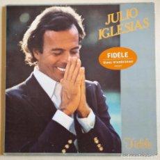 Discos de vinilo: DISCO VINILO DE JULIO IGLESIAS EN FRANCES 'FIDELE' DEL AÑO 1981.. Lote 97603411