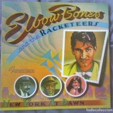 Discos de vinilo: ELBOW BONES AND THE RACKATEERS - NEW YORK AT DAWN. EDICIÓN ESPAÑOLA 1983. Lote 97610787