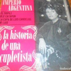 Discos de vinilo: IMPERIO ARGENTINA - EP DOBLE CARPETA LA HISTORIA DE UNA CUPLETISTA - EL TRIPILI/ OLE CATAPUN/ +2. Lote 97612399