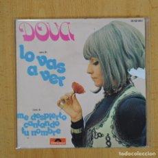 Discos de vinilo: DOVA - LO VAS A VER / ME DESPIERTO CANTANDO TU NOMBRE - SINGLE. Lote 97622294