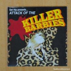 Discos de vinilo: THE KILLER BARBIES - ATTACK OF THE KILLER BARBIES - SINGLE. Lote 97622572